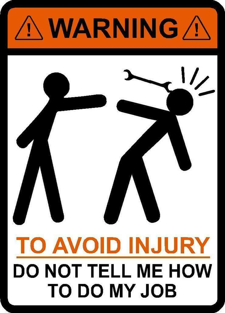 funny warning sign don u0026 39 t tell me how to do my job sticker