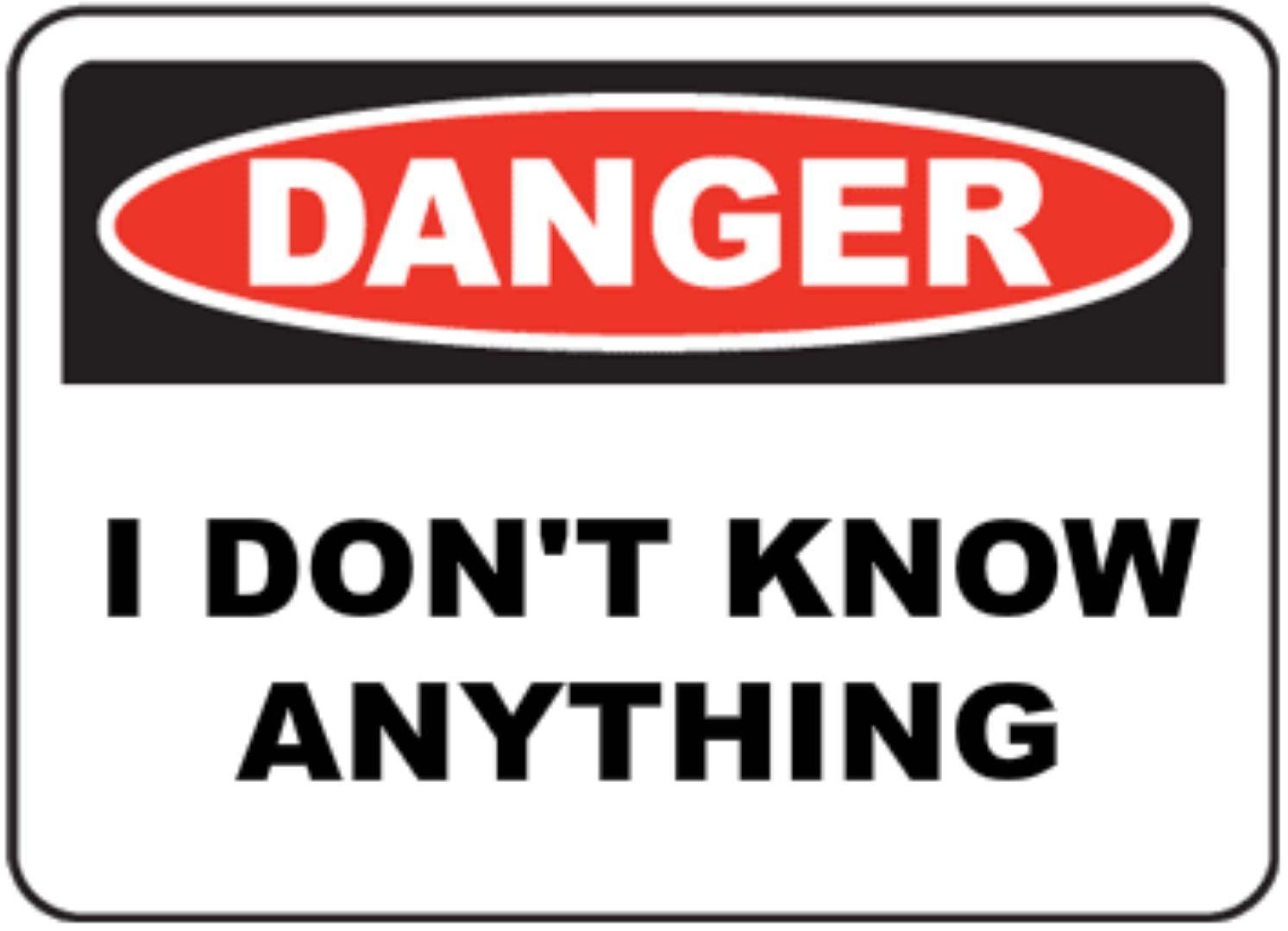 Wall Sticker Quotes Uk Funny Warning Sign I Don T Know Anything Sticker Self