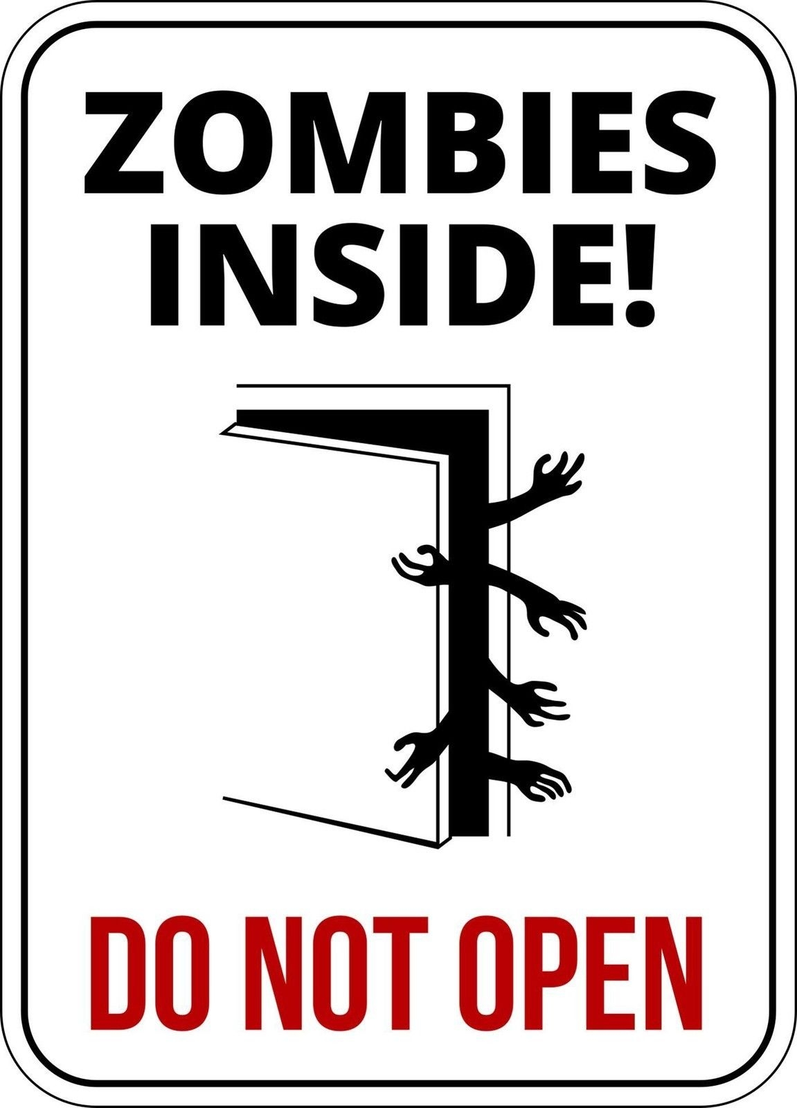 Zombies Inside Funny Warning Sign Enter At Own Risk ...